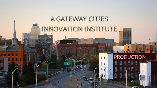 Copy of A Gateway Cities Innovation Institute (2)